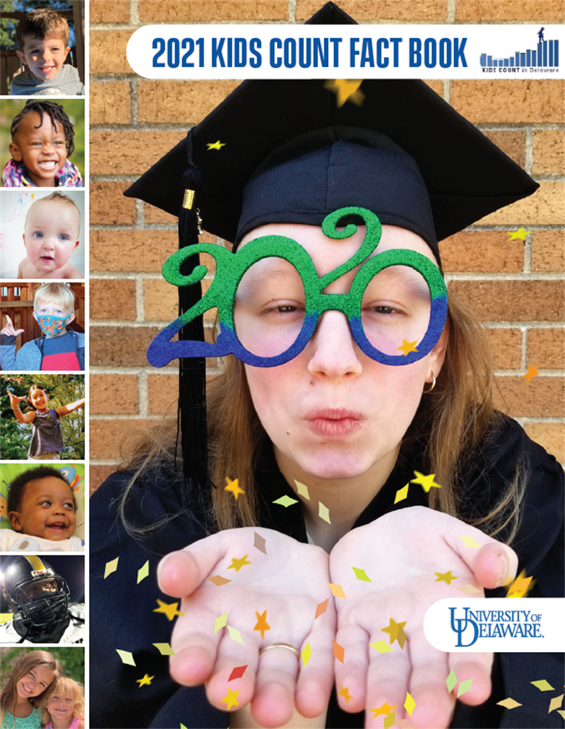 2021 KIDS COUNT in Delaware Fact Book Cover with Image of a student from class of 2020 dressed in cap and gown, blowing confetti