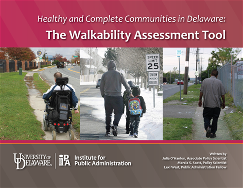 "The cover graphic to the IPA brief ""Planning for Complete Communities in Delaware: The Walkability Assessment Tool."""
