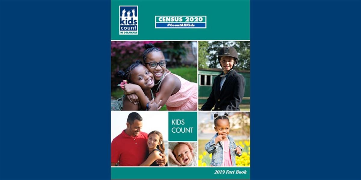 Count All Kids, KIDS COUNT in Delaware Fact Book focuses on Census 2020 Complete Count